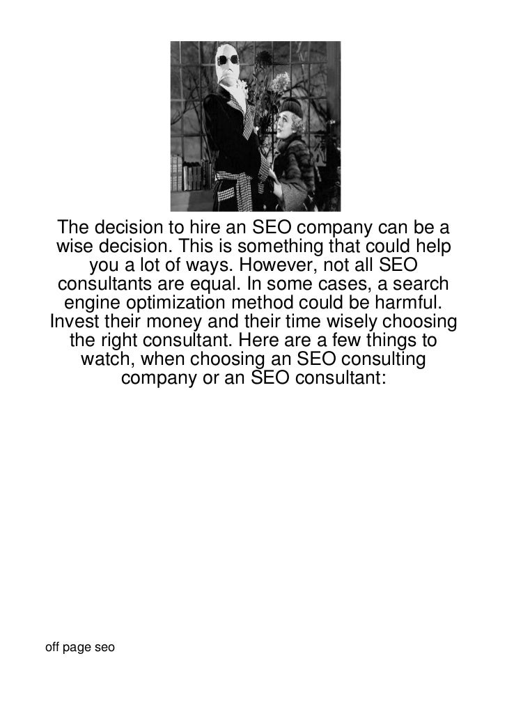 The decision to hire an SEO company can be a wise decision. This is something that could help     you a lot of ways. Howev...