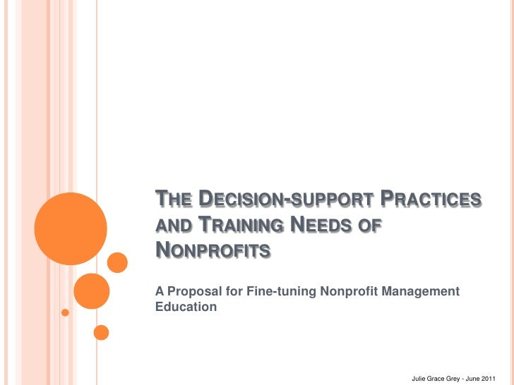 The Decision-support Practices and Training Needs of Nonprofits<br />A Proposal for Fine-tuning Nonprofit Management Educa...