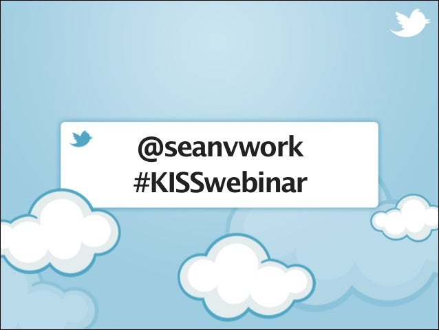 @seanvwork #KISSwebinar