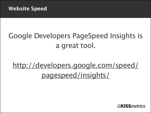 Website Speed  Google Developers PageSpeed Insights is a great tool. !  http://developers.google.com/speed/ pagespeed/insi...