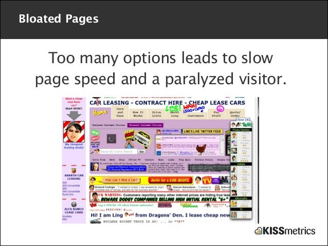 Bloated Pages  Too many options leads to slow page speed and a paralyzed visitor.
