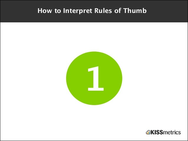 How to Interpret Rules of Thumb  1