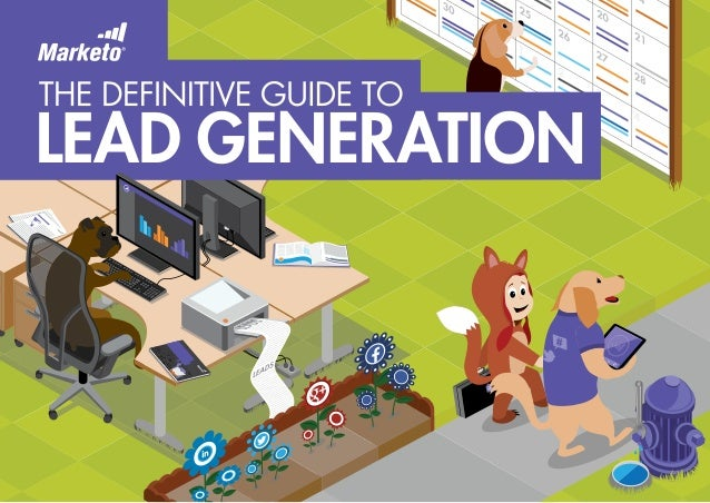 TABLE OF CONTENTS 03 Part One: Introduction to Lead Generation 04 	 Chapter One: What is Lead Generation and Why is it Imp...