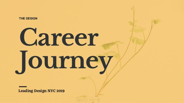 Career Journey THE DESIGN Leading Design NYC 2019