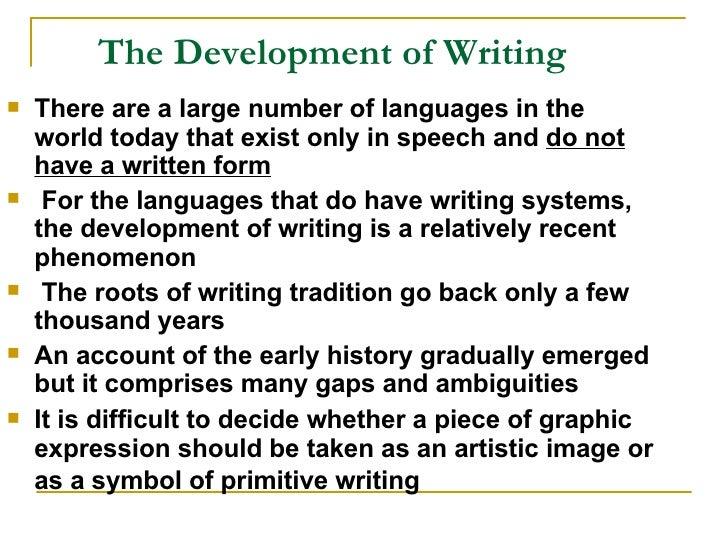 The development of writing