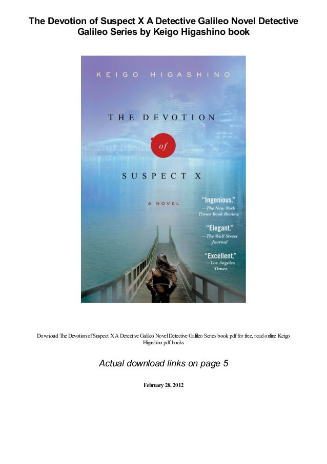 the devotion of suspect x a detective galileo novel detective galileo series by keigo higashino pdf 1 638