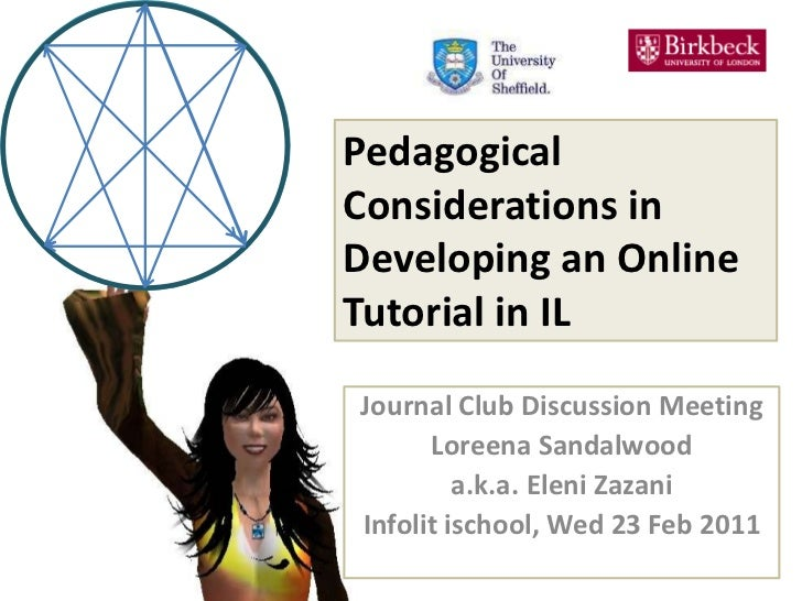 Pedagogical Considerations in Developing an Online Tutorial in IL<br />Journal Club Discussion Meeting<br />Loreena Sandal...