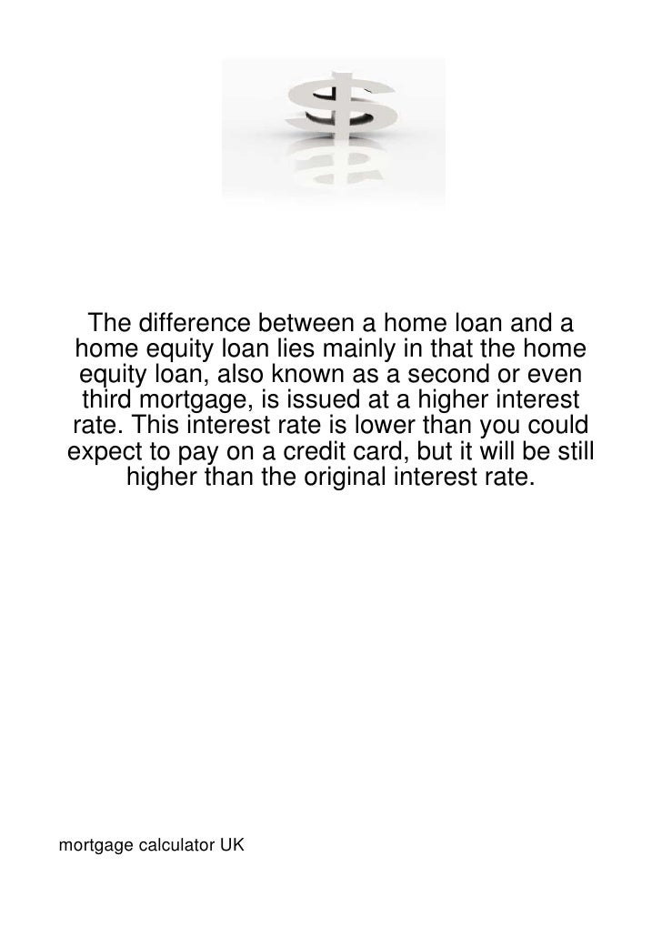 The difference between a home loan and a home equity loan lies mainly in that the home equity loan, also known as a second...