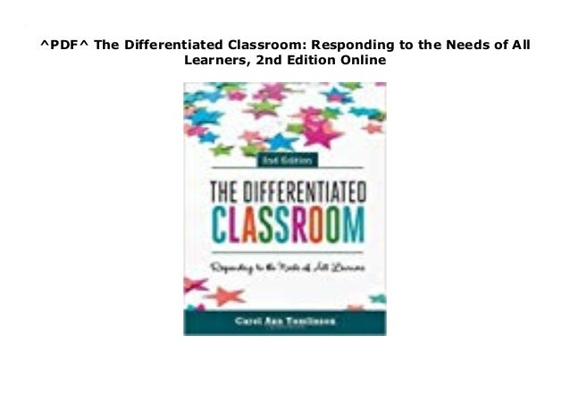 Responding to the Needs of All Learners The Differentiated Classroom 2nd Edition