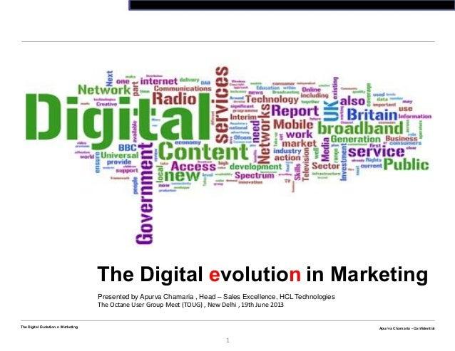 Apurva Chamaria - ConfidentialThe Digital Evolution n Marketing1Apurva Chamaria - ConfidentialThe Digital evolution in Mar...