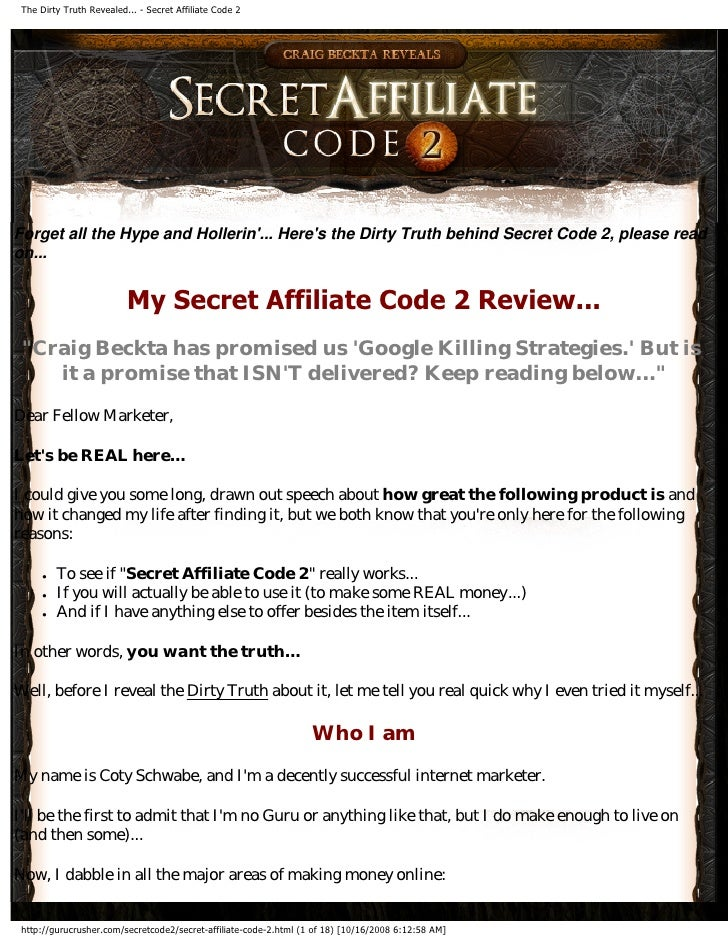 The Dirty Truth Revealed... - Secret Affiliate Code 2     Forget all the Hype and Hollerin'... Here's the Dirty Truth behi...