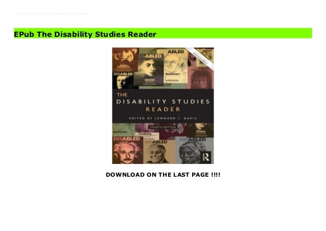 DOWNLOAD ON THE LAST PAGE !!!! EPub The Fourth Edition of the Disability Studies Reader breaks new ground by emphasizing t...