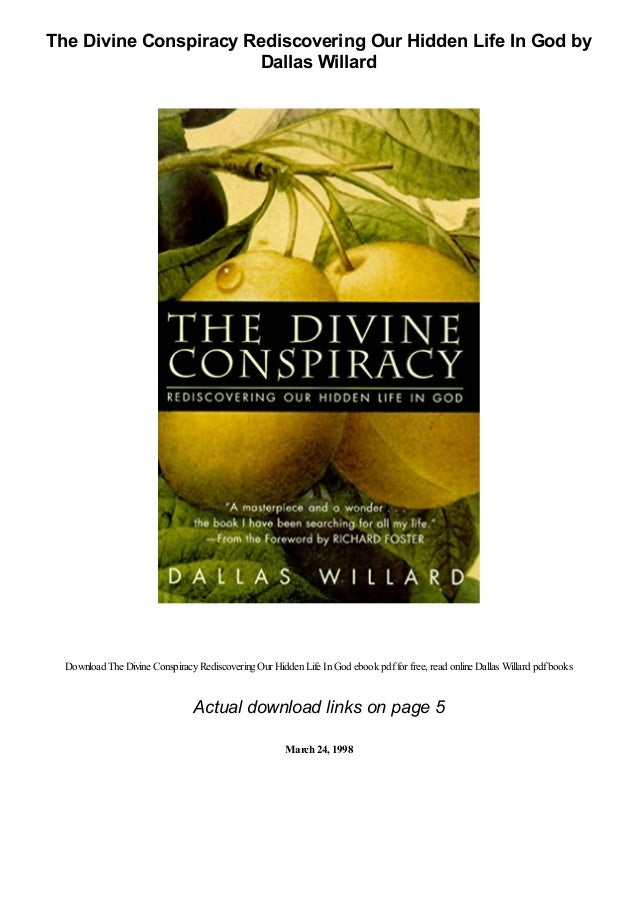 Ebook The Divine Conspiracy Rediscovering Our Hidden Life In God By Dallas Willard