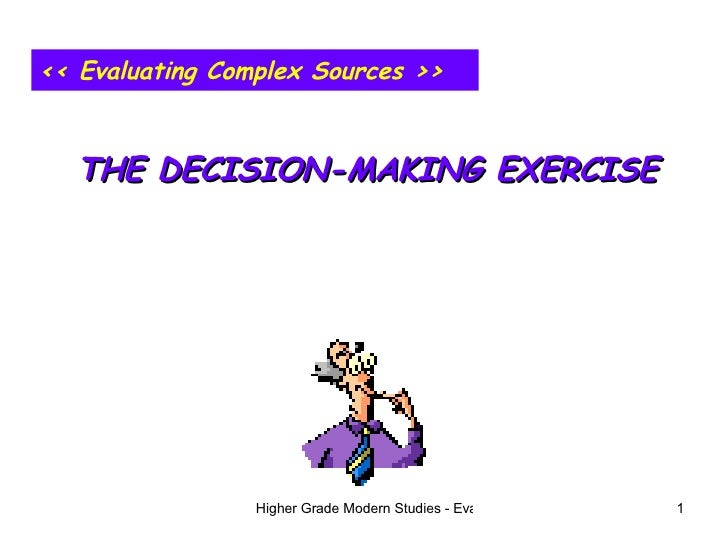 << Evaluating Complex Sources >> THE DECISION-MAKING EXERCISE