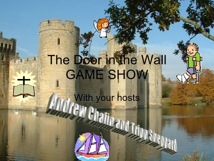 The Door in the Wall GAME SHOW With your hosts Andrew Chafin and Tripp Sheppard