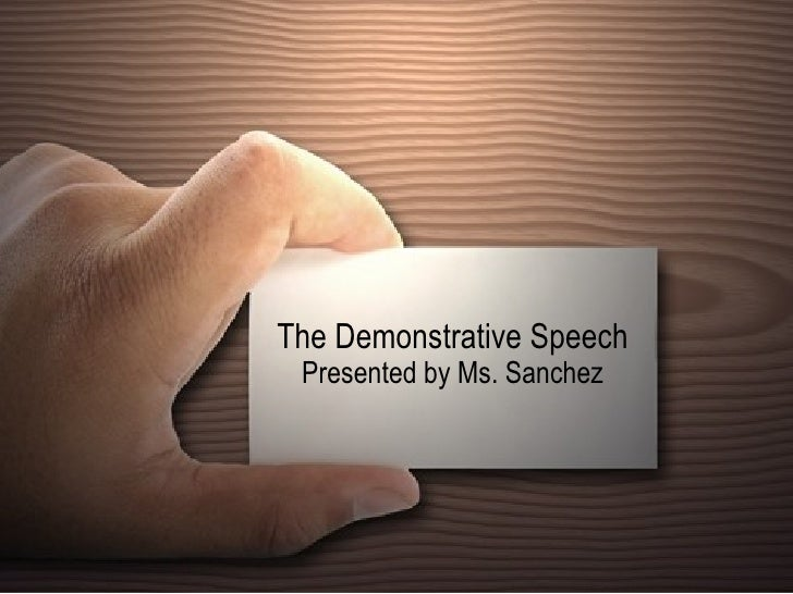 The Demonstrative Speech Presented by Ms. Sanchez