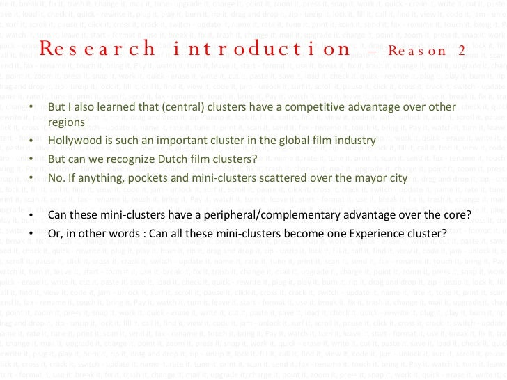 Research introduction  – Reason 2 <ul><li>But I also learned that (central) clusters have a competitive advantage over oth...
