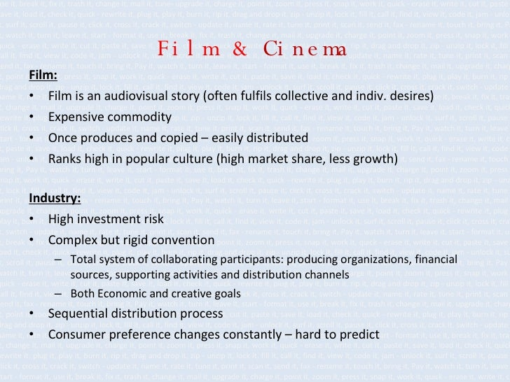 Film   &   Cinema <ul><li>Film: </li></ul><ul><li>Film is an audiovisual story (often fulfils collective and indiv. desire...