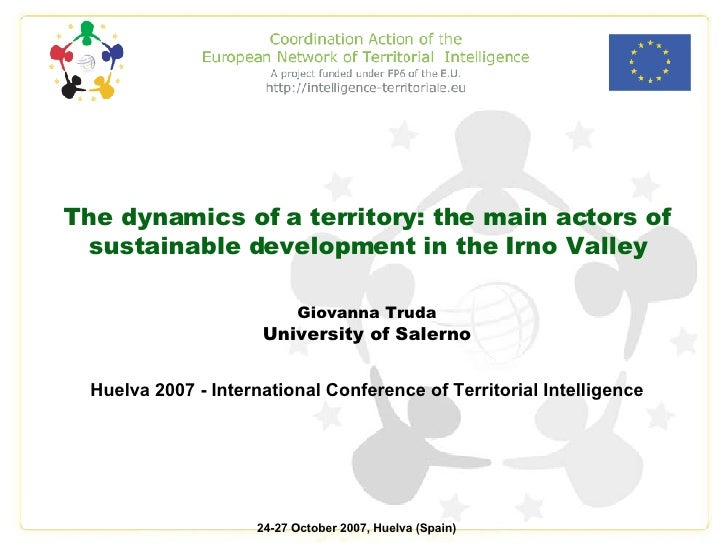 The dynamics of a territory: the main actors of sustainable development in the Irno Valley Giovanna Truda University of Sa...