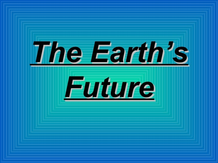 The Earth's Future