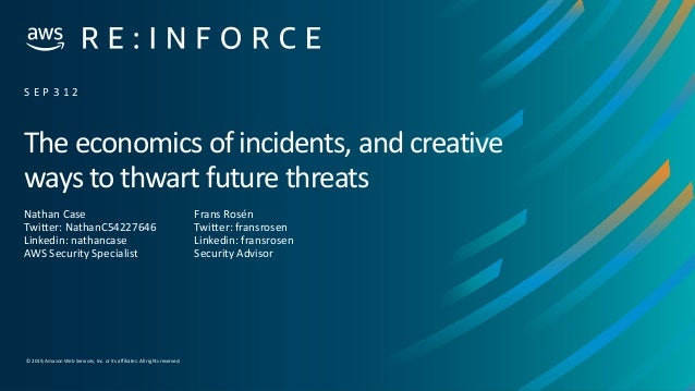© 2019,Amazon Web Services, Inc. or its affiliates. All rights reserved. The economics of incidents, and creative ways to ...