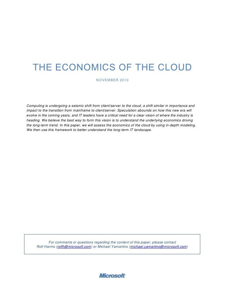 THE ECONOMICS OF THE CLOUD                                            NOVEMBER 2010Computing is undergoing a seismic shift...