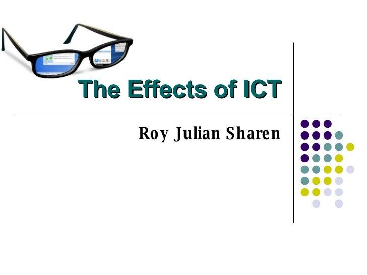The Effects of ICT Roy Julian Sharen