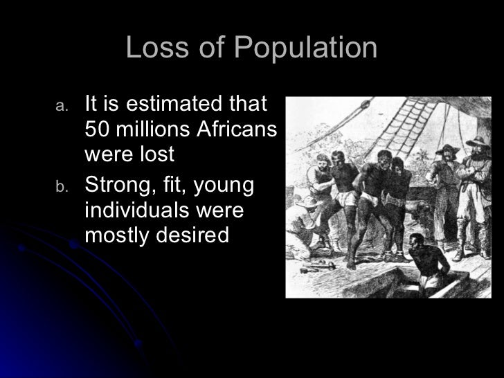 effects of the slave trade on The transatlantic/ triangular slave trade played a key role in the industrial revolution in great britain if not for the slave trade, the industrial.