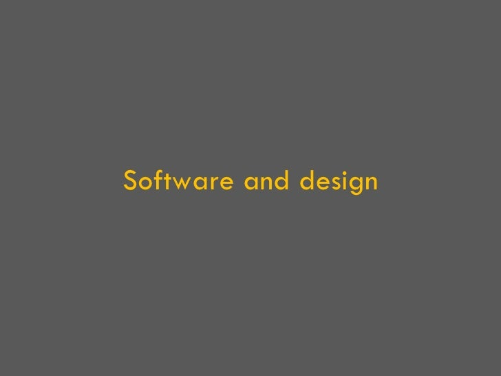 Software and design