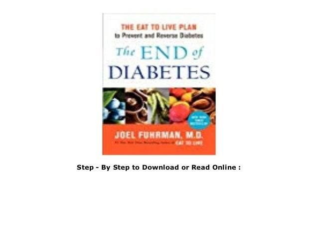 Pdf The End Of Diabetes The Eat To Live Plan To Prevent And Revers