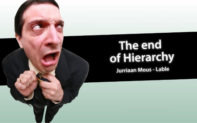 The end of hierarchy