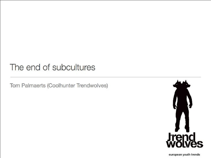The End Of The Concept Subculture
