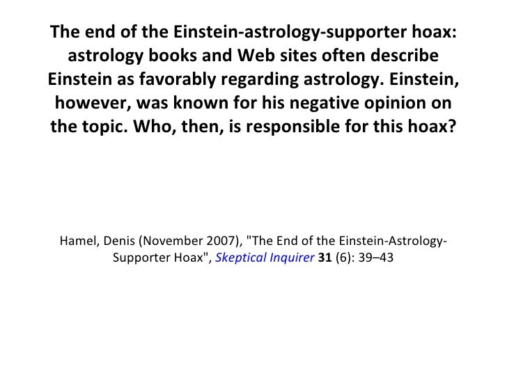 The end of the Einstein-astrology-supporter hoax: astrology books and Web sites often describe Einstein as favorably regar...