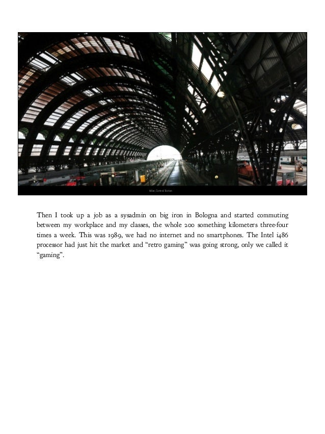 Image courtesy T. Baldovino. https://www.flickr.com/photos/tomstardust/ Milan, Central Station Then I took up a job as a s...