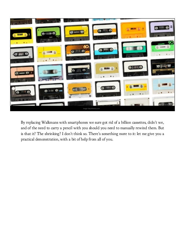 Image: thevynilfactory.com By replacing Walkmans with smartphones we sure got rid of a billion cassettes, didn't we, and o...