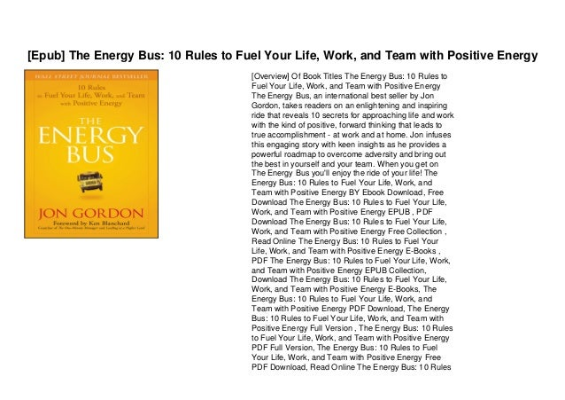 [Epub] The Energy Bus: 10 Rules to Fuel Your Life, Work, and Team with Positive Energy Slide 3