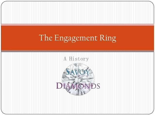 A HistoryThe Engagement Ring