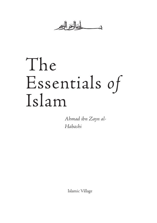 The Essentials of Islam Ahmad ibn Zayn alHabashi  Islamic Village