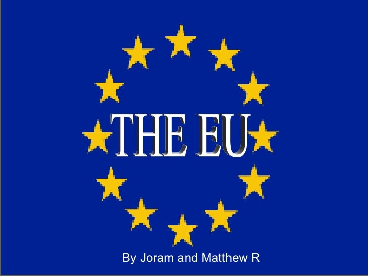 THE EU By Joram and Matthew R