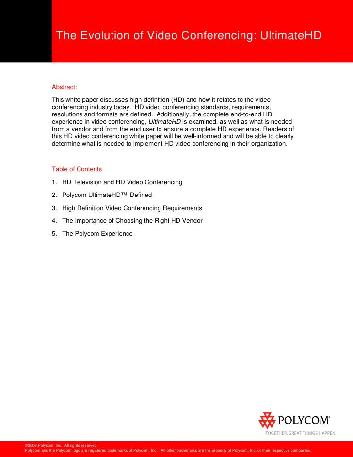 The Evolution of Video Conferencing: UltimateHD                  Abstract:                This white paper discusses high-...