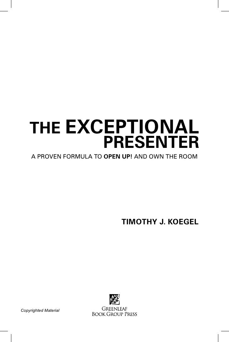 THE EXCEPTIONAL            PRESENTER      A PROVEN FORMULA TO OPEN UP! AND OWN THE ROOM                                  T...