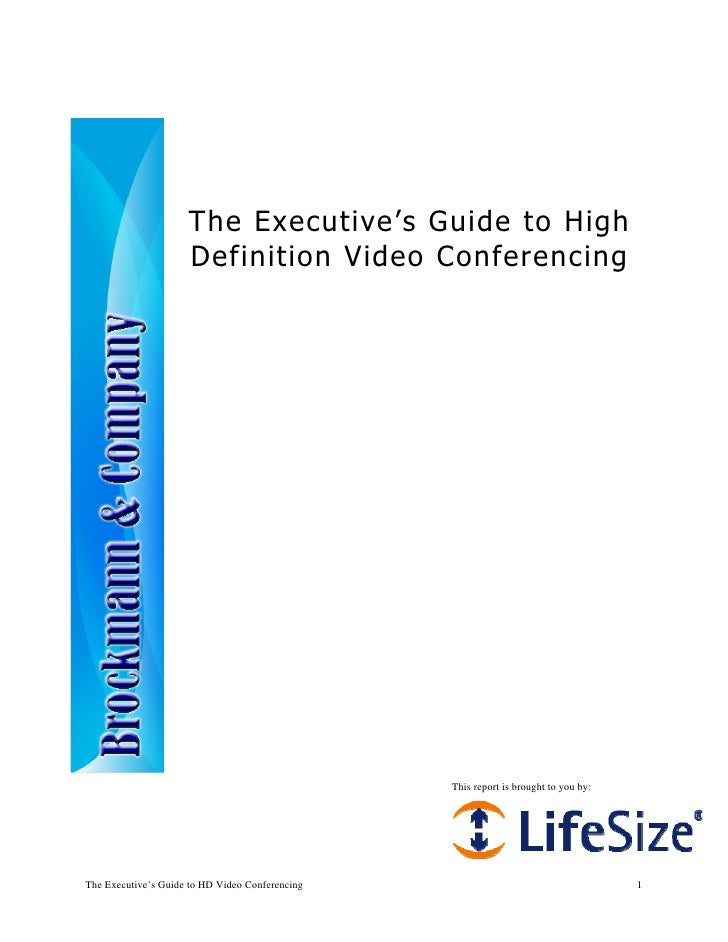 The Executive's Guide to High                      Definition Video Conferencing                                          ...