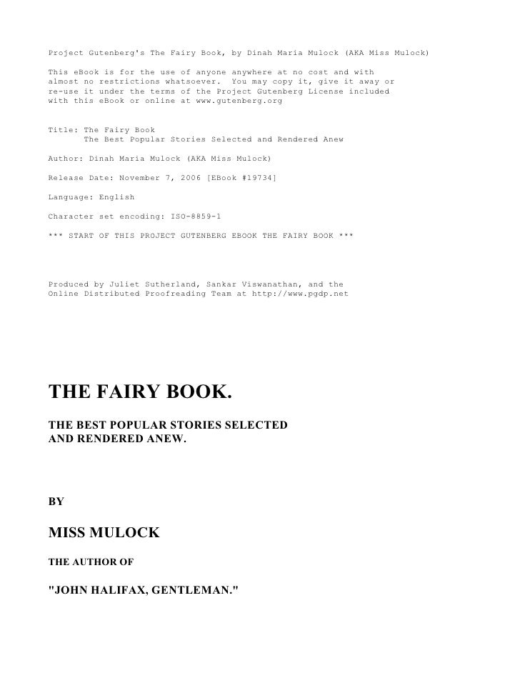 Project Gutenberg's The Fairy Book, by Dinah Maria Mulock (AKA Miss Mulock)  This eBook is for the use of anyone anywhere ...