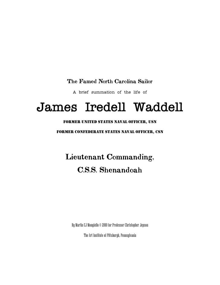 The Famed North Carolina Sailor         A brief summation of the life of    James Iredell Waddell     FORMER UNITED STATES...