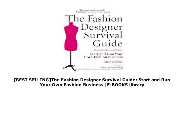 Best Selling The Fashion Designer Survival Guide Start And Run Your