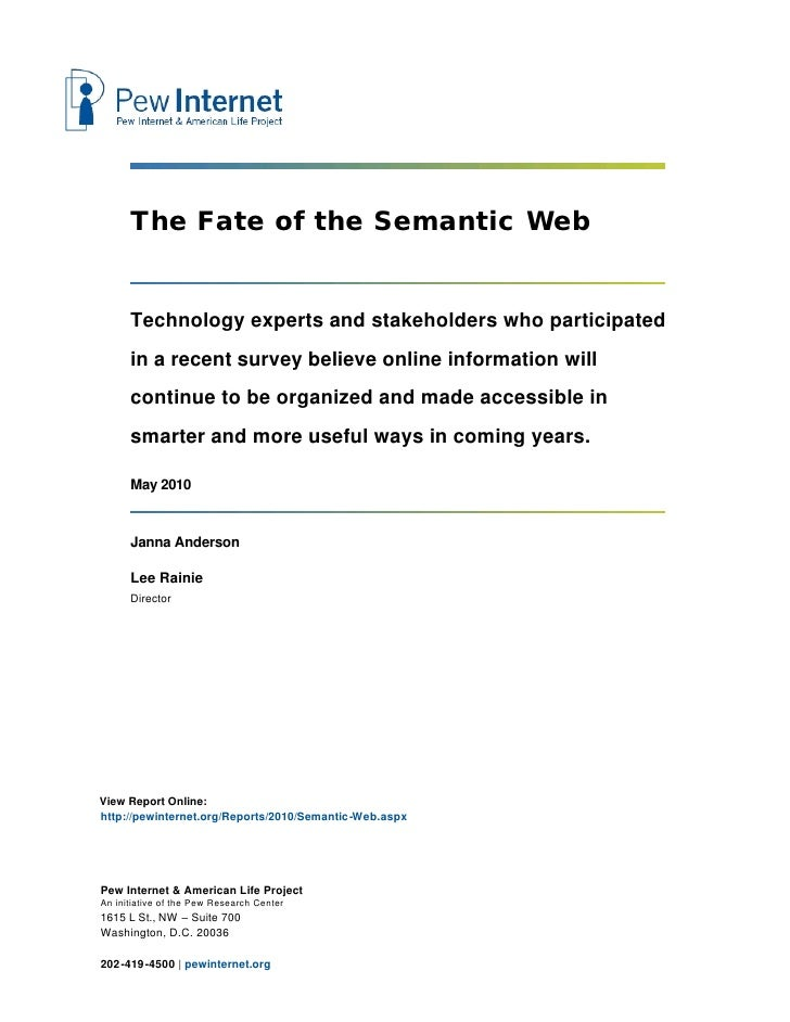 The Fate of the Semantic Web         Technology experts and stakeholders who participated       in a recent survey believe...