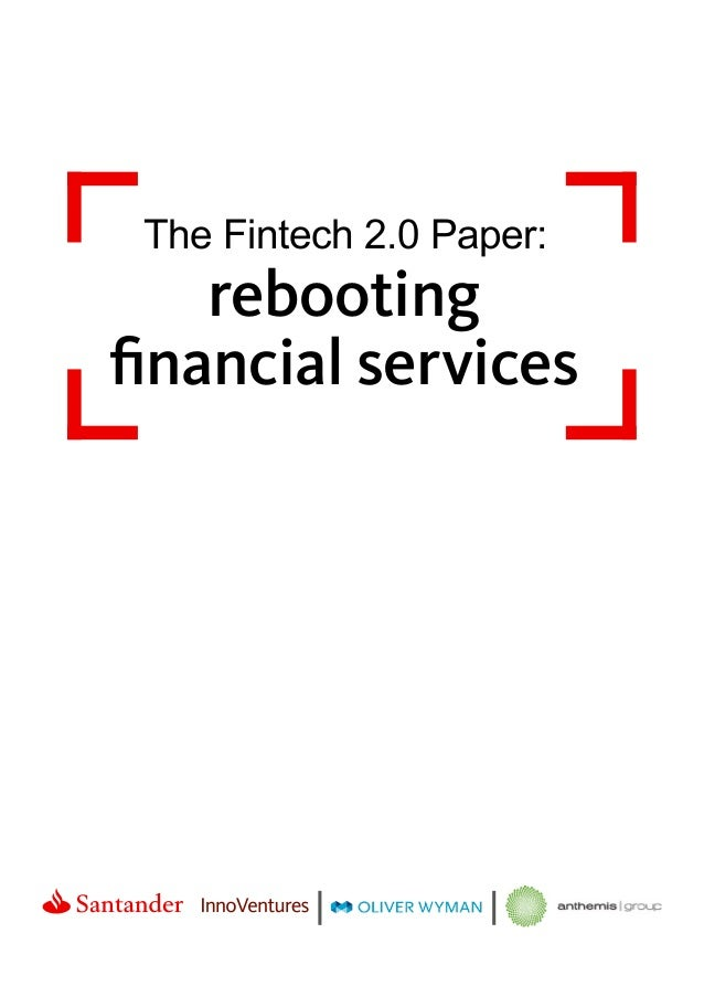 The Fintech 2.0 Paper: rebooting financial services