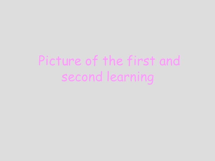 Picture of the first and second learning