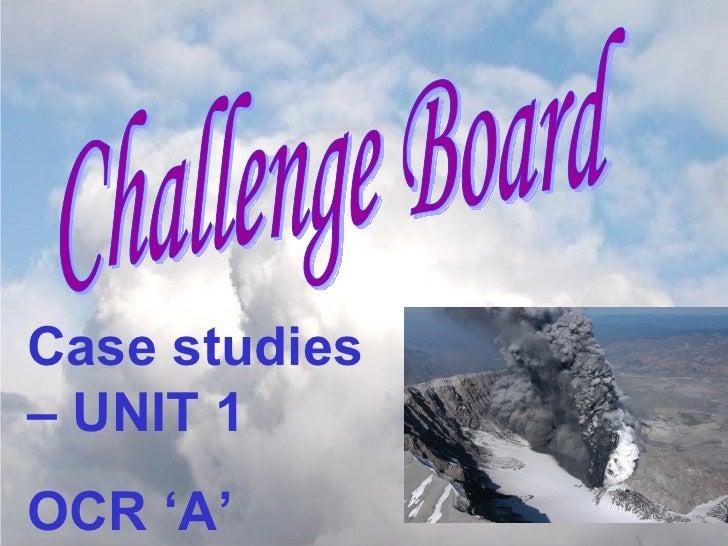 Challenge Board Case studies – UNIT 1  OCR 'A'