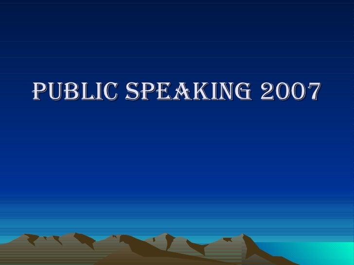 Public Speaking 2007